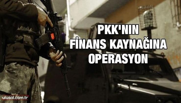 5 ilde PKK'nın finans kaynağına operasyon başlatıldı