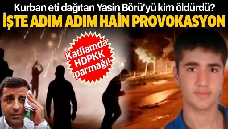 6-8 Ekim olaylarının 6.yılı! Yasin Börü'yü kimler öldürdü? İşte adım adım 'Kobani' provokasyonu