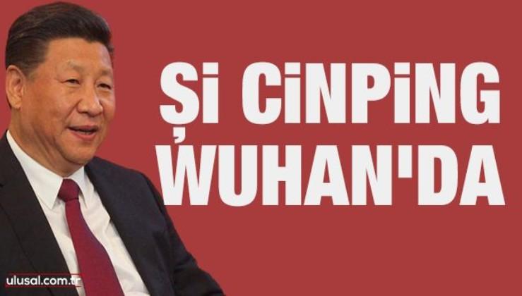 Çin Cumhurbaşkanı Şi Cinping Wuhan'da
