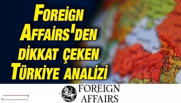 Foreign Affairs: ''Türkiye Batı'ya dönmeyecek!''