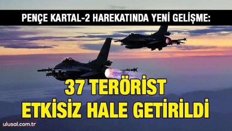 Pençe Kartal-2 harekatında yeni gelişme: 37 terörist etkisiz hale getirildi