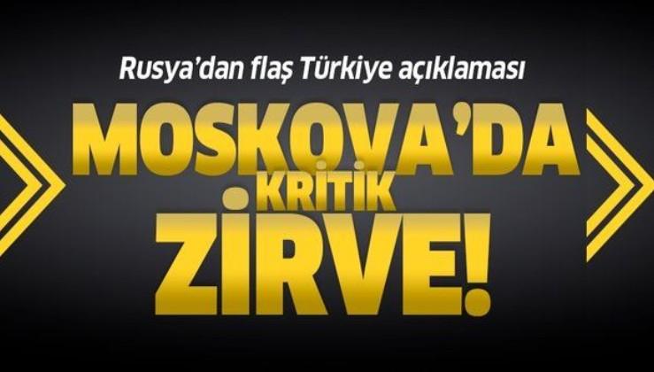 Son dakika: Moskova'da kritik zirve! Rusya'dan flaş Türkiye açıklaması.