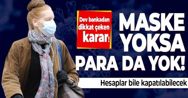 HSBC'den çok konuşulacak koronavirüs kararı: Maske yoksa para da yok!