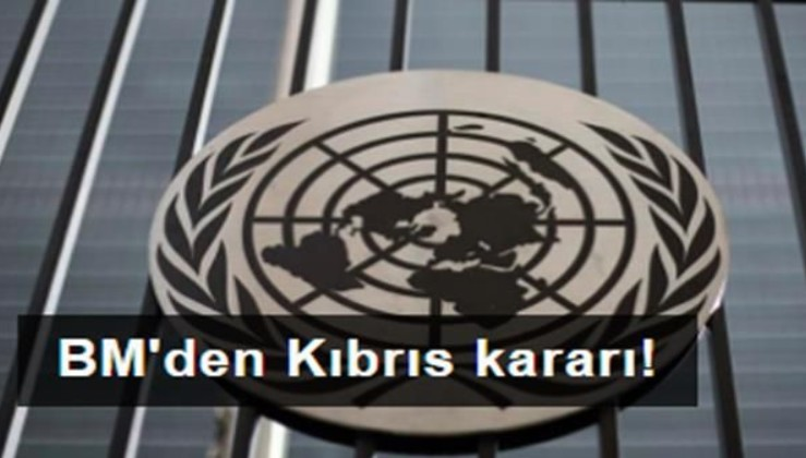 BM'den Kıbrıs kararı! Tüm taraflar bir araya gelecek
