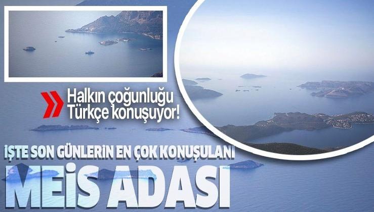 İşte son günlerin en çok konuşulanı Meis Adası!