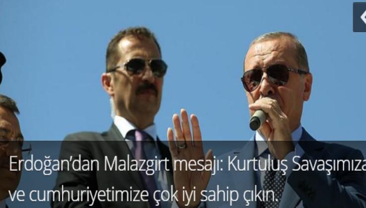 Erdoğan'dan Malazgirt mesajı: Kurtuluş Savaşımıza ve cumhuriyetimize çok iyi sahip çıkın.
