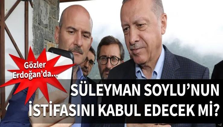 Gözler Erdoğan'da... Süleyman Soylu'nun istifasını kabul edecek mi?