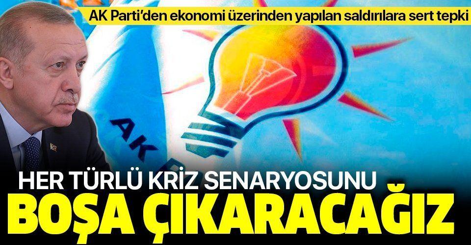 Son dakika: AK Parti'den kriz fırsatçılarına sert tepki: Tüm senaryoları boşa çıkaracağız