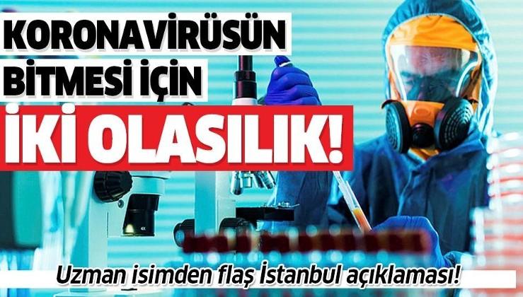Son dakika: İstanbul'da koronavirüs ne zaman bitecek? İki olasılık var!