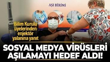 Sosyal medyadaki 'enjektör' yalanına Bilim Kurulu üyelerinden yanıt