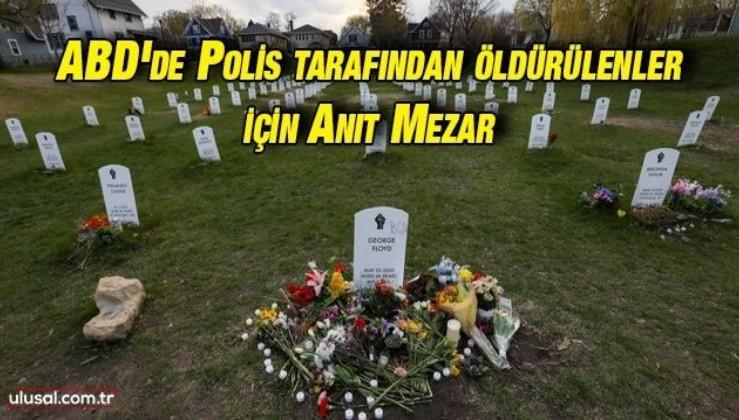 ABD'de polis tarafından öldürülenler için anıt mezar