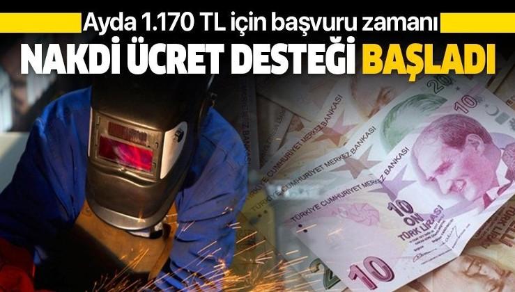 Nakdi ücret desteği için başvurular başladı: Ayda 1170 lira