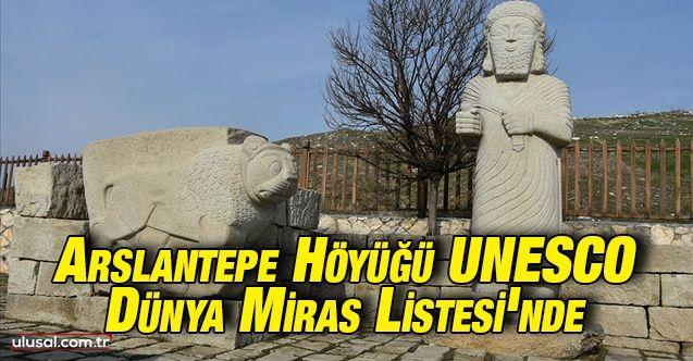 Arslantepe Höyüğü UNESCO Dünya Miras Listesi'ne kaydedildi