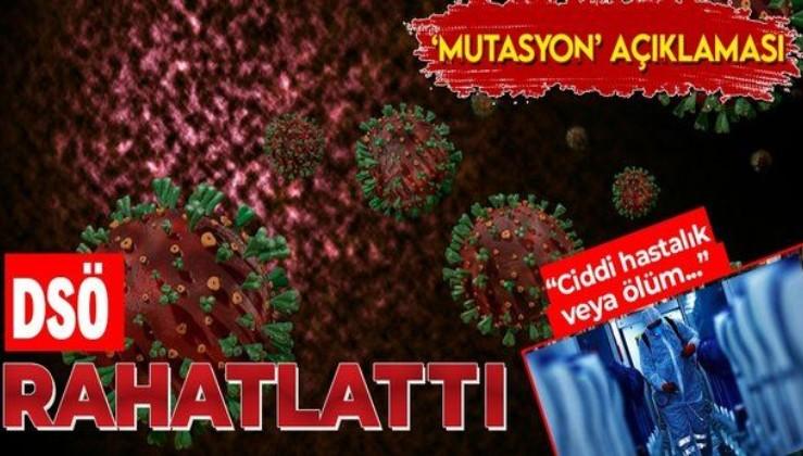 DSÖ'den koronavirüsün mutasyona uğramasıyla ilgili açıklama: Ciddi hastalık veya ölüme...
