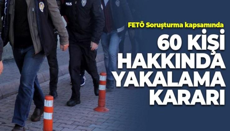 SON DAKİKA: FETÖ soruşturmasında 60 şüpheli hakkında gözaltı kararı