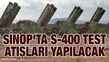 Sinop'ta S-400 test atışları yapılacak