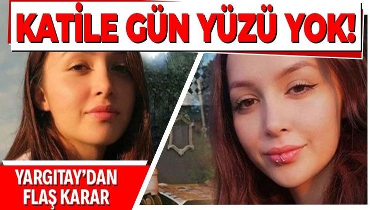 Son dakika: Yatgıtay'dan Ceren Özdemir'in katili Özgür Arduç hakkında flaş karar
