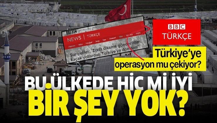 """BBC Türkçe'den Türkiye aleyhinde algı operasyonu: """"Hiç mi iyi bir şey yok bu ülkede?""""."""