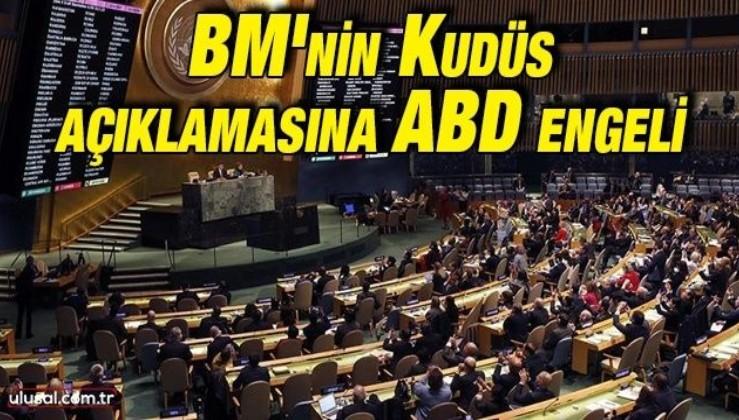 BMGK'nin Kudüs açıklamasına ABD engel oldu