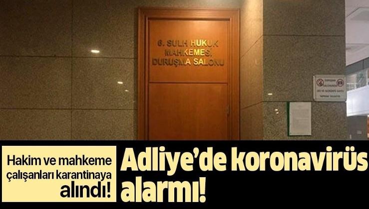 İstanbul Adliyesi'nde koronavirüs alarmı! Bankacı eşinde pozitif çıktı hakim ve mahkeme personeli de karantinaya alındı!.