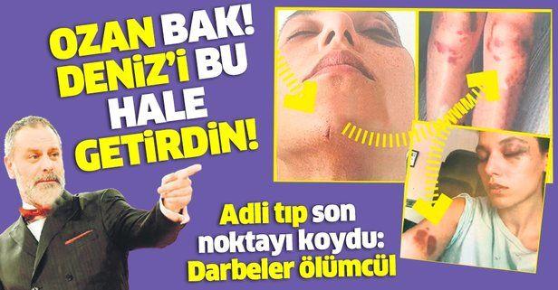 Ozan Güven'in darpettiği Deniz Bulutsuz'un vücudu mosmor! Adli tıp olaya noktayı koydu: Darbeler ölümcül