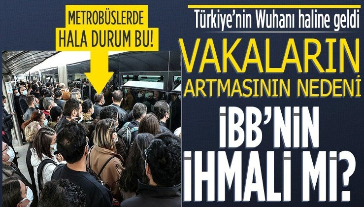Salgının merkezi İstanbul'da kırmızı alarm! İBB'nin ulaşımdaki ihmali vakaları artırdı mı?