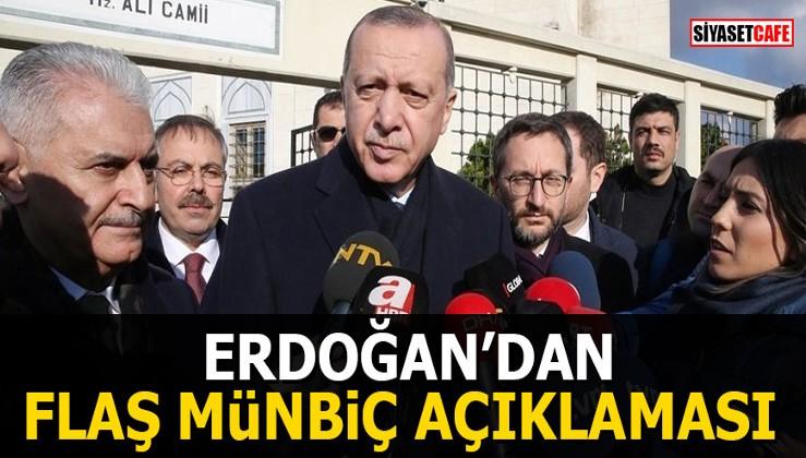 Erdoğan'dan flaş Münbiç açıklaması