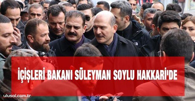 İçişleri Bakanı Süleyman Soylu Hakkari'de