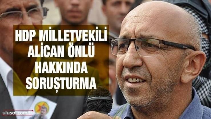 HDP Milletvekili Önlü hakkında soruşturma