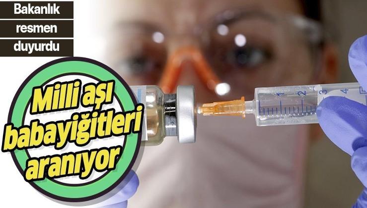 Sağlık Bakanlığı resmen açıkladı: Milli aşı babayiğitleri aranıyor