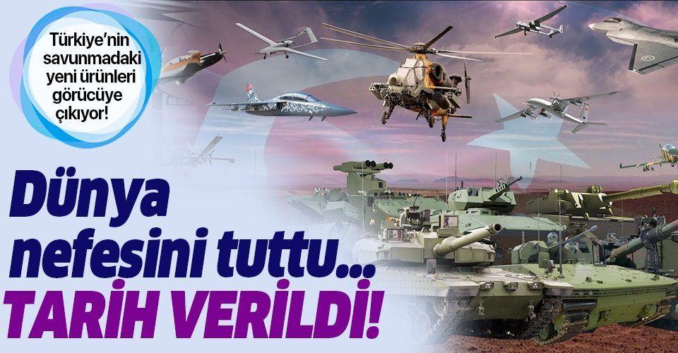 Türkiye'nin savunmadaki yeni ürünleri görücüye çıkıyor! Dünya görecek...