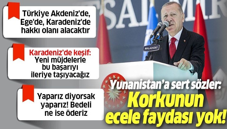 Erdoğan'dan Yunanistan'a tepki: Askeri bakımda ne gerekiyorsa yapmakta kararlıyız