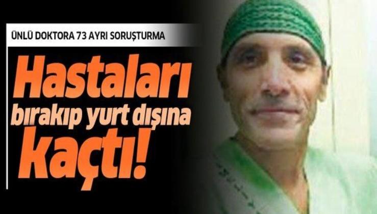 İstanbul Şişli'de özel klinikte hizmet veren ünlü doktora 73 soruşturma!