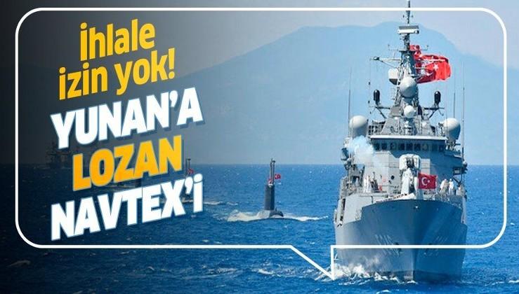 Son dakika: Türkiye'den Yunan'a 'Lozan' NAVTEX'i!