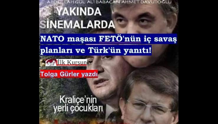 NATO ve maşası FETÖ'nün iç savaş planları ve Türk'ün yanıtı!