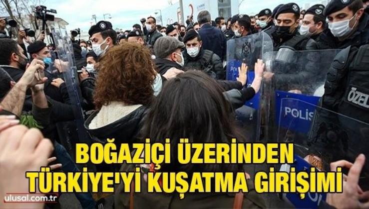 Boğaziçi üzerinden Türkiye'yi kuşatma girişimi