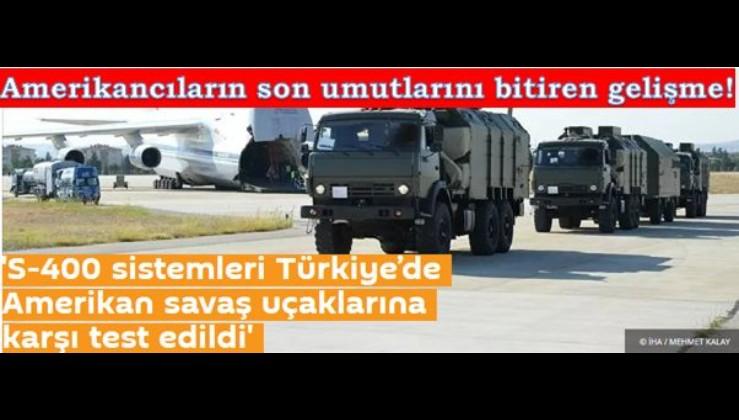 ABD'nin başına çuval: 'S-400 sistemleri Türkiye'de Amerikan savaş uçaklarına karşı test edildi'