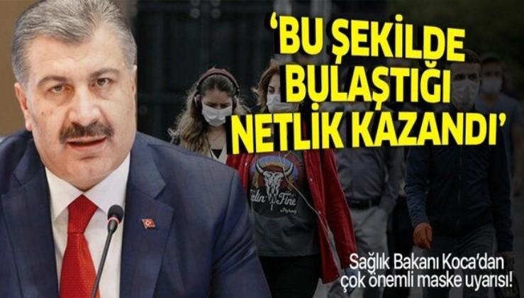 Sağlık Bakanı Fahrettin Koca'dan flaş uyarı: Bu şekilde bulaştığı netlik kazandı dikkat edin