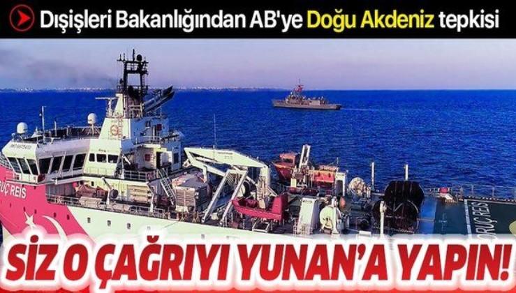 Son dakika: Dışişleri Bakanlığından AB'ye ''Doğu Akdeniz'' tepkisi