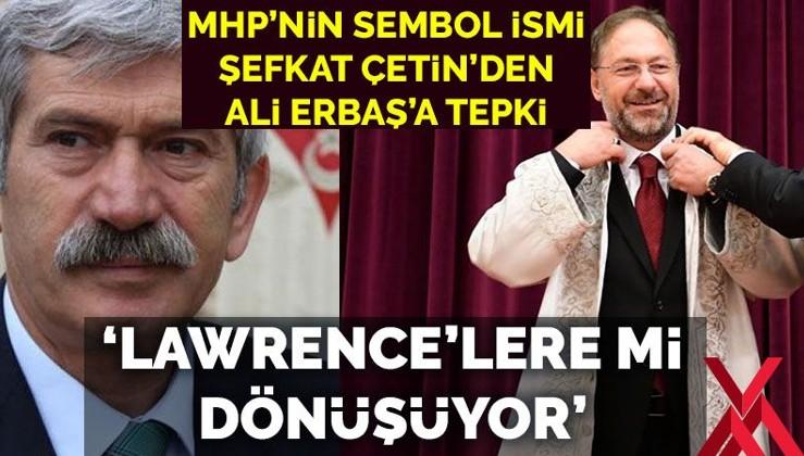 Ünlü MHP'liden Ali Erbaş'a çok sert yanıt: Lawrence'lere mi dönüşüyor