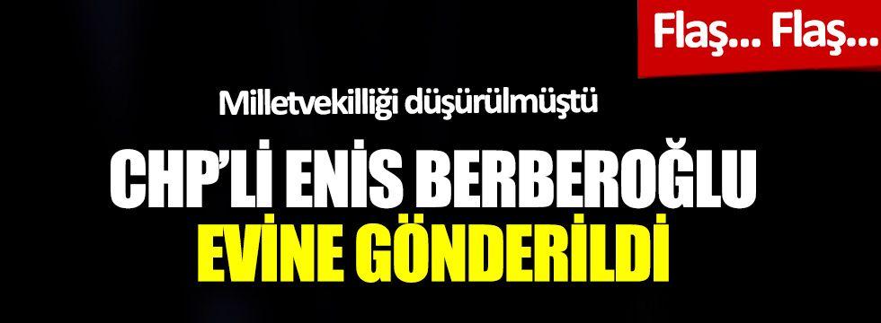 Enis Berberoğlu'na Corona tahliyesi, ev iznine yollandı!