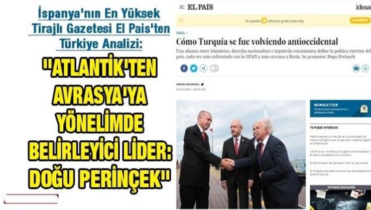 İspanya'nın En Yüksek Tirajlı Gazetesi El Pais'ten Türkiye Analizi: Atlantik'ten Avrasya'ya yönelimde belirleyici lider: Doğu Perinçek