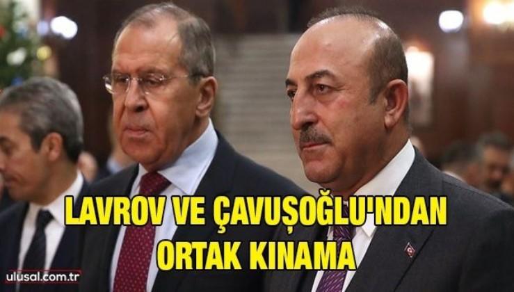 Sergey Lavrov ve Mevlüt Çavuşoğlu'ndan İsrail saldırılarına kınama