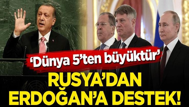 Rusya'dan Erdoğan'a destek! 'Dünya Beş'ten Büyüktür'