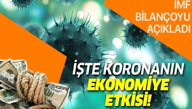 Son dakika: IMF bilançoyu açıkladı! İşte koronavirüsün ekonomiye etkisi!