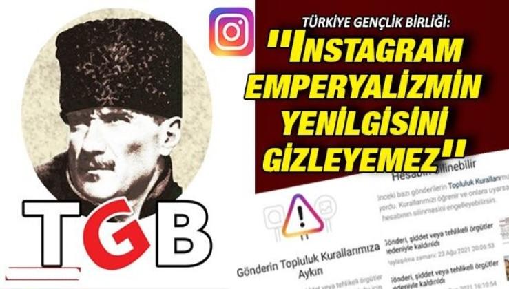 TGB: ''Instagram emperyalizmin yenilgisini gizleyemez''