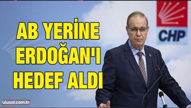 AB yerine Erdoğan'ı hedef aldı