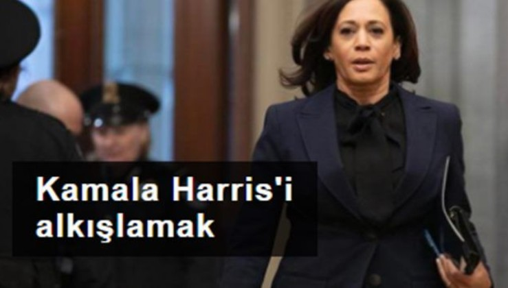 KAMALA HARRİS'İ ALKIŞLAMAK