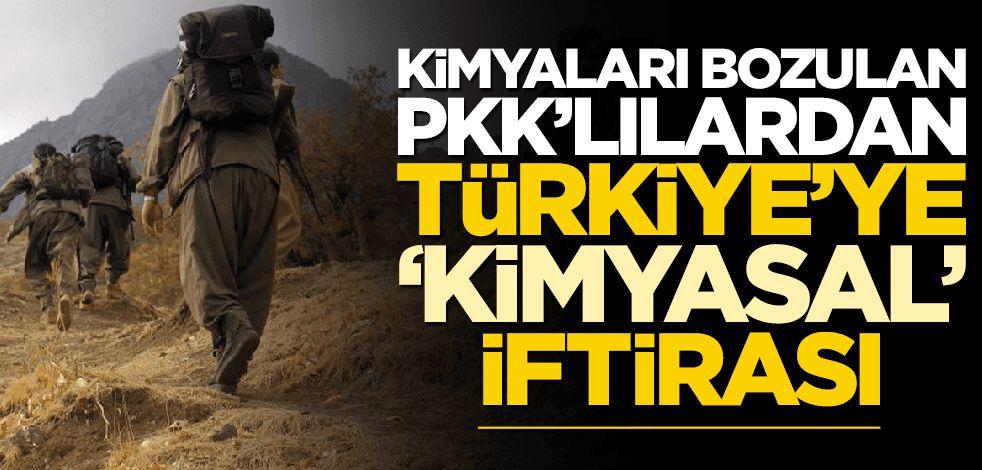 """Kimyaları bozulan PKK'lılardan Türkiye'ye """"kimyasal"""" iftirası"""