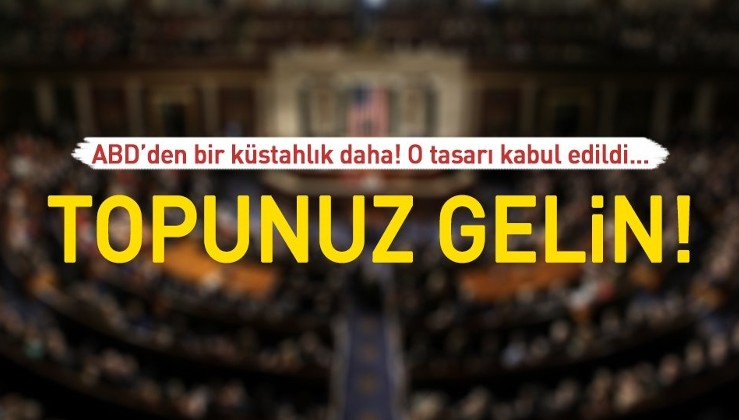 ABD'den Türkiye'ye soğuk savaş ilanı tasarısı!